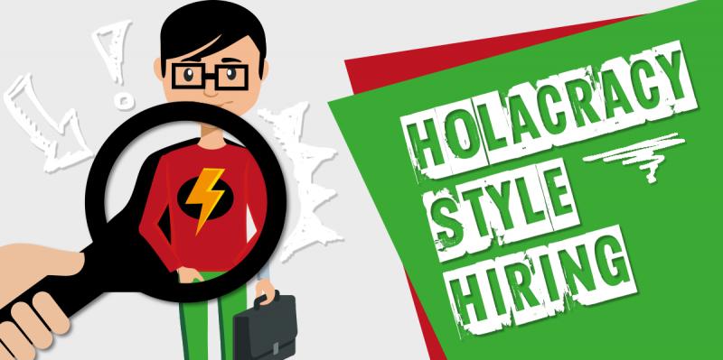 selectieproces hiring soliciteren personeelsmanagement holacracy organisatie voorbeeld